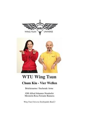 Chum Kiu - Vier Wellen: Brücken Arme und Suchende Arme