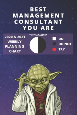 2020 & 2021 Two-Year Weekly Planner For Management Consultant Gift Funny Yoda Quote Appointment Book Two Year Agenda Notebook: Star Wars Fan Daily Logbook Month Calendar: 2 Years of Monthly Plans Personal Day Log For Consulting Career Goal Setting