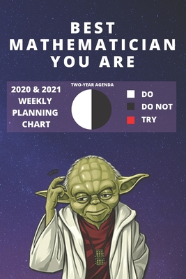 2020 & 2021 Two-Year Weekly Planner For Best Mathematician Gift Funny Yoda Quote Appointment Book Two Year Agenda Notebook: Star Wars Fan Daily Logbook Month Calendar: 2 Years of Monthly Plans Personal Day Log For Math Lover & Mathematics Career