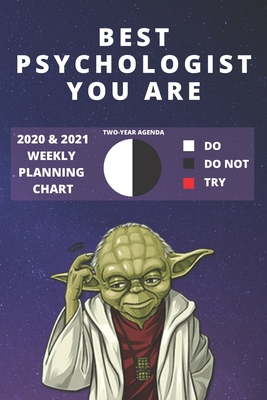 2020 & 2021 Two-Year Weekly Planner For Best Psychologist Gift Funny Yoda Quote Appointment Book Two Year Agenda Notebook: Star Wars Fan Daily Logbook Month Calendar: 2 Years of Monthly Plans Personal Day Log For Psychology Career Goal Setting