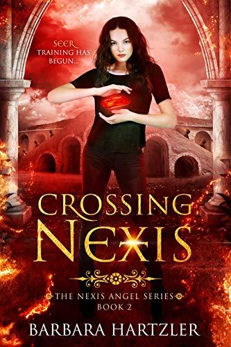 Crossing Nexis: YA Paranormal Romance (The Nexis Angel Series Book 2)