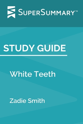 Study Guide: White Teeth by Zadie Smith