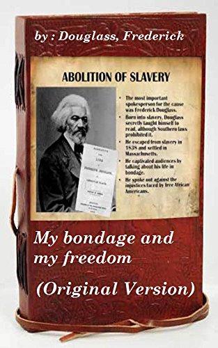 My bondage and my freedom (1855) by Frederick Douglass (Original Version)
