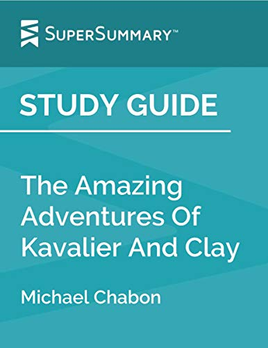 Study Guide: The Amazing Adventures Of Kavalier And Clay by Michael Chabon