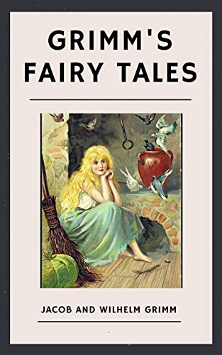 The Brothers Grimm: Grimm's Fairy Tales