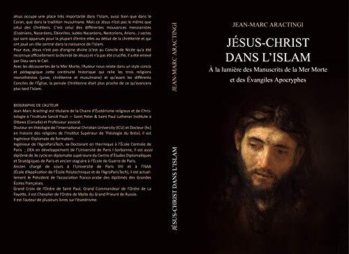 Jésus-Christ dans l'Islam: À la lumière des Manuscrits de la Mer Morte et des Évangiles Apocryphes