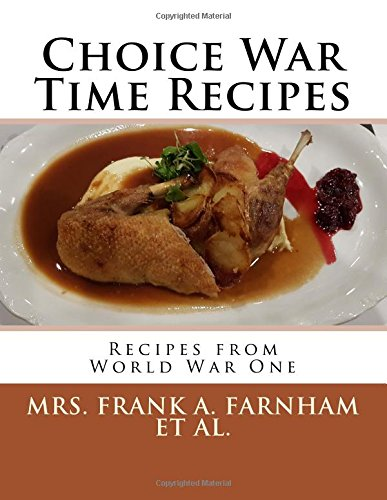 Choice War Time Recipes: Recipes from World War One