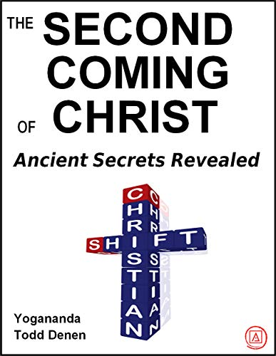 The Second Coming of Christ: ADVANCED WEALTH & PERFORMANCE TRAINING (Advanced Flow University Book 10)