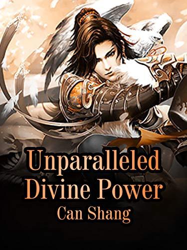 Unparalleled Divine Power: Volume 10
