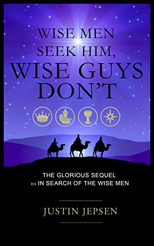 Wise Men Seek Him, Wise Guys Don't: The Glorious Sequel to In Search of the Wise Men