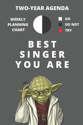 2020 & 2021 Two-Year Weekly Planner For Best Singer Gift Funny Yoda Quote Appointment Book Two Year Daily Agenda Notebook For Songwriters: Star Wars Fan Daily Logbook Month Calendar: 2 Years of Monthly Plans Day Book For Singing Professionals
