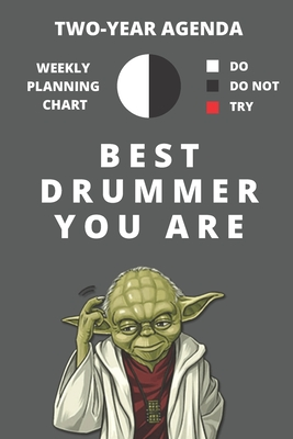 2020 & 2021 Two-Year Weekly Planner For Best Drummer Gift Funny Yoda Quote Appointment Book Two Year Daily Agenda Notebook For Drum Player: Star Wars Fan Daily Logbook Month Calendar: 2 Years of Monthly Plans Day Book For Percussionist or Drum Fan