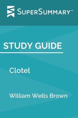 Study Guide: Clotel by William Wells Brown