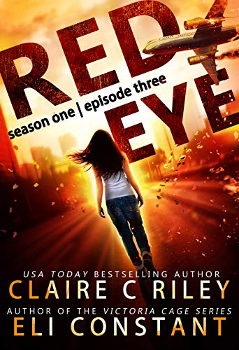 Red Eye: Season One, Episode Three: An Armageddon Zombie Survival Thriller