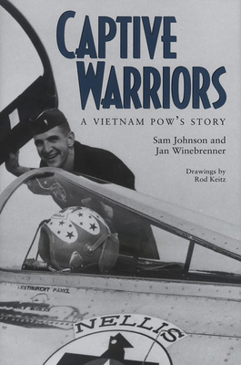 Captive Warriors: A Vietnam POW's Story