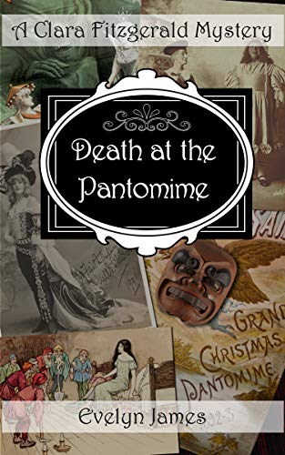 Death at the Pantomime: A Clara Fitzgerald Mystery (The Clara Fitzgerald Mysteries Book 17)