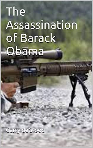 The Assassination of Barack Obama