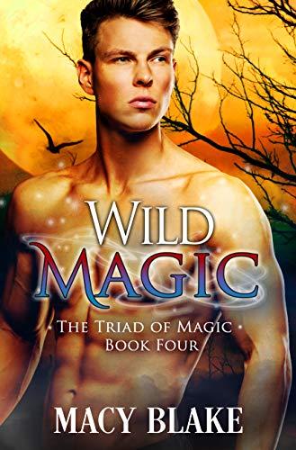 Wild Magic (The Triad of Magic, #4)