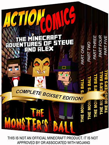 Action Comics Boxset: The Minecraft Adventures of Steve and Alex: The Monster's Ball - Complete Boxset Edition (Parts 1, 2, 3, 4 & 5) (Minecraft Steve and Alex Adventures Boxset Series Book 10)