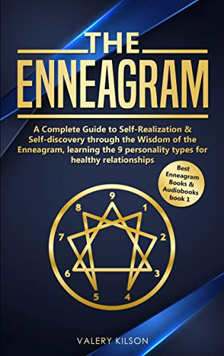 The Enneagram: A complete guide to Self-Realization & Self-discovery through the wisdom of the Enneagram, learning the 9 personality types for healthy ... (Best Enneagram Books & Audiobooks Book 1)