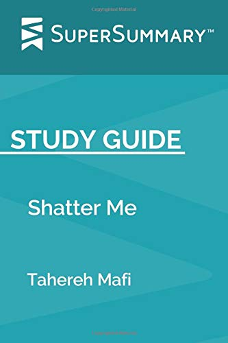 Study Guide: Shatter Me by Tahereh Mafi