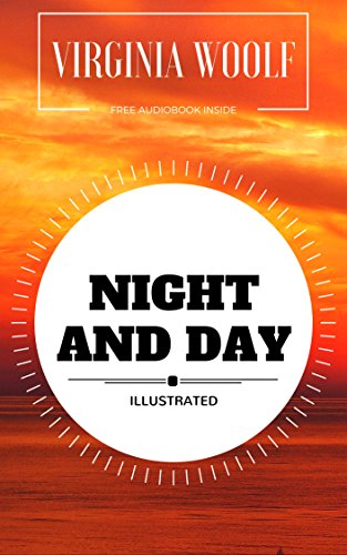 Night and Day: By Virginia Woolf : Illustrated