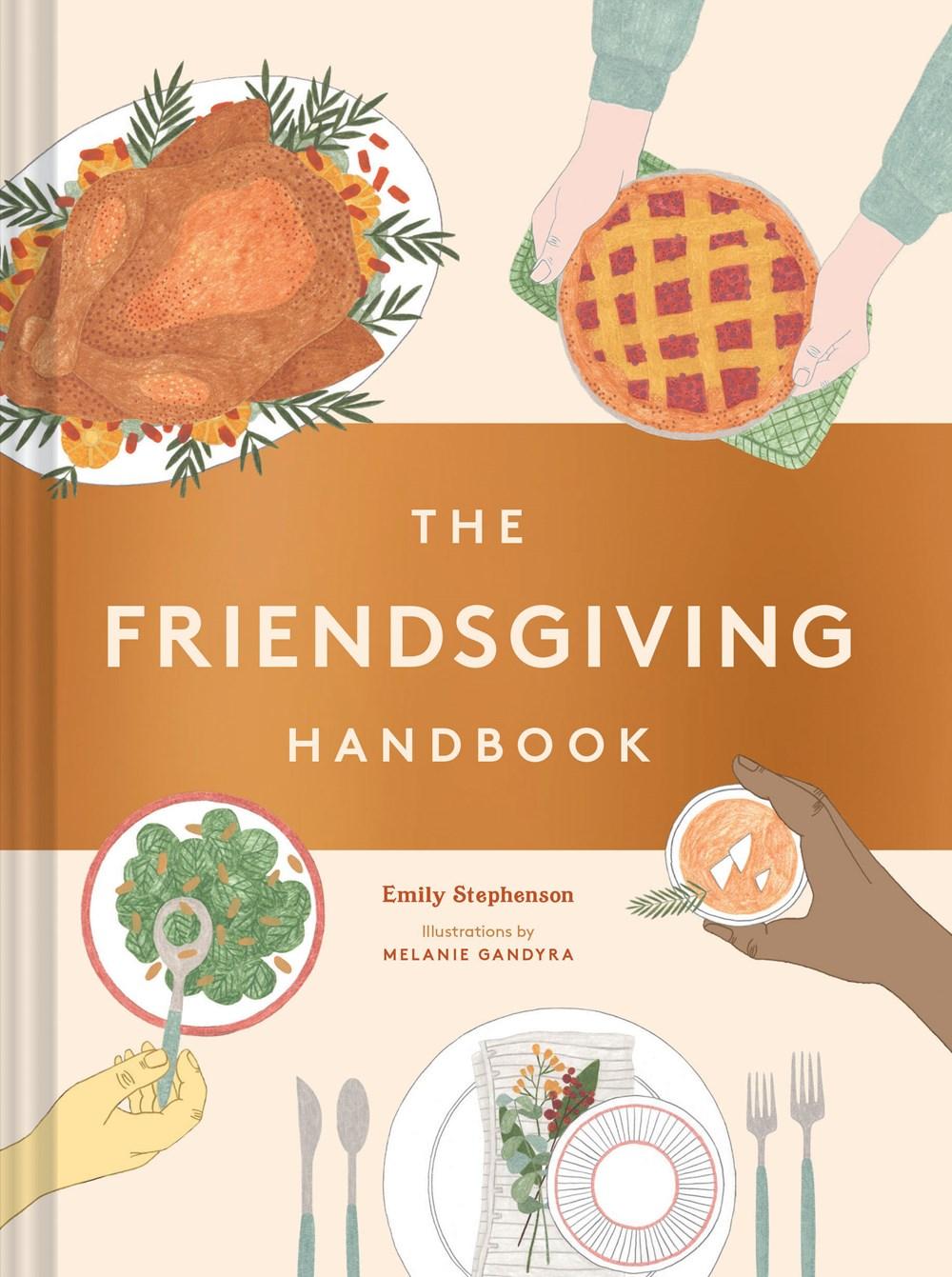 The Friendsgiving Handbook: (Thanksgiving Recipe Cookbook, Friendsgiving Gift)