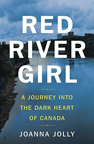 Red River Girl: A Journey into the Dark Heart of Canada