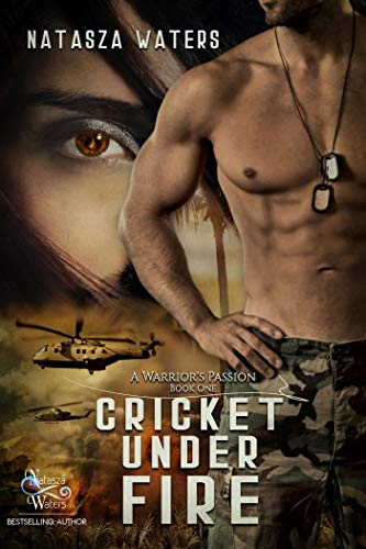 Cricket Under Fire (A Warrior's Passion Book 1)