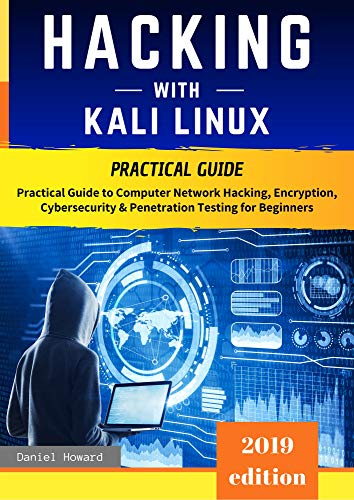 Hacking with Kali Linux: Practical Guide to Computer Network Hacking, Encryption, Cybersecurity & Penetration Testing for Beginners. The Secrets of VPN Services, Firewalls and the Linux Command Line