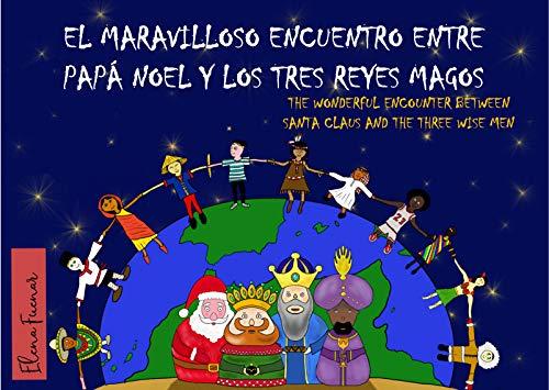 EL MARAVILLOSO ENCUENTRO ENTRE PAPÁ NOEL Y LOS TRES REYES MAGOS / THE WONDERFUL ENCOUNTER BETWEEN SANTA CLAUS AND THE THREE WISE MEN