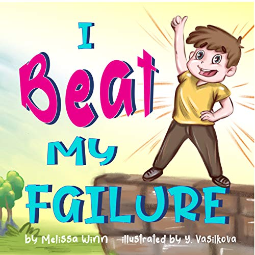 I Beat My Failure: Self Esteem Book For Kids. Children's Books Ages 3-5, Rhyming Story. Picture Book. (Oliver's Tips for Kids 3)