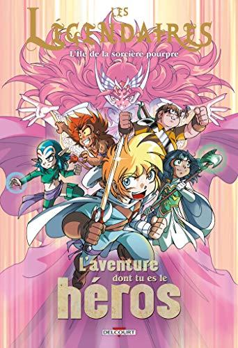 Les Légendaires - L'aventure dont tu es le héros T02 : L'île de la sorcière pourpre