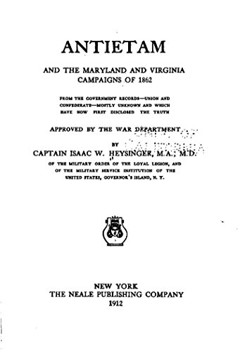 Antietam and the Maryland and Virginia Campaigns of 1862 From the Government