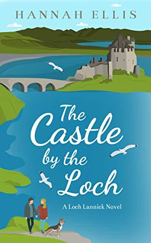 The Castle by the Loch (Loch Lannick Book 2)