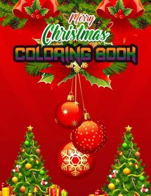 Merry Christmas coloring book: An Adult Coloring Book with Fun, Easy, and Relaxing Designs Paperback