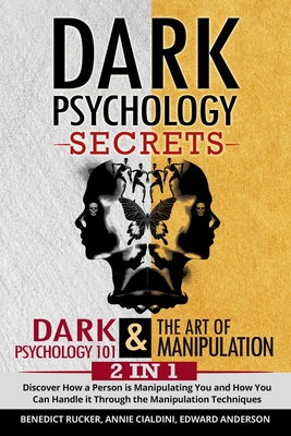 Dark Psychology Secrets: Dark Psychology 101 & The Art Of Manipulation 2 In 1: Discover How a Person is Manipulating You and How You Can Handle it Through the Persuasion Techniques