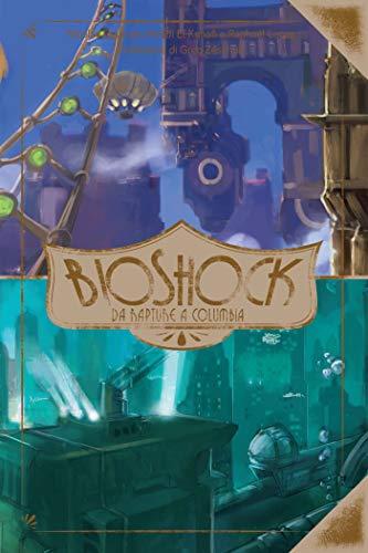 BioShock - Da Rapture a Columbia