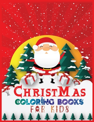 Christmas coloring books for kids: 40+ Design With Best Holiday Pictures For kids (christian) who loves to draw 8.5x 11 Inches