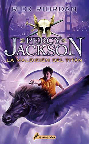 La maldición del Titán (Percy Jackson y los dioses del Olimpo 3): .