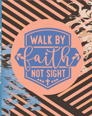 Walk By Faith Not Sight: Distressed Floral 2020 Day To Day Academic Undated Planner weekly Monthly Agenda Schedule Organizer Personal Business Financial Planning Journal Logbook with Positive Quote Color Sheets for Young Executive Banking Trader Artist