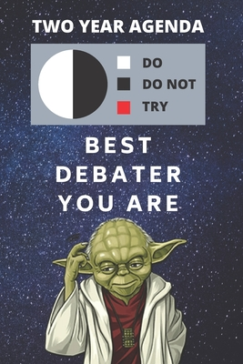2020 & 2021 Two-Year Daily Planner For Best Debater Gift - Funny Yoda Quote Appointment Book - Two Year Weekly Agenda Notebook Debating Goals: Star Wars Fan Logbook - Starts Month of January - 2 Calendar Years of Monthly Plans - Personal Debate Day Log