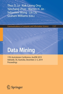 Data Mining: 17th Australasian Conference, Ausdm 2019, Adelaide, Sa, Australia, December 2-5, 2019, Proceedings