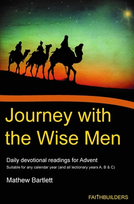 Journey with the Wise Men: Daily Devotional Readings for Advent