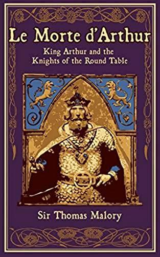 Le Morte D'Arthur - Volume I (Le Morte d'Arthur Volumes #1)