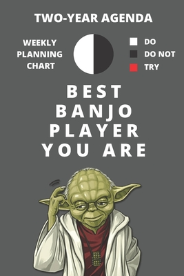 2020 & 2021 Two-Year Weekly Planner For Best Banjo Player Gift Funny Yoda Quote Appointment Book Two Year Daily Agenda Notebook: Star Wars Fan Daily Logbook Month Calendar: 2 Years of Monthly Plans Great Present For Music Lovers Gray Book