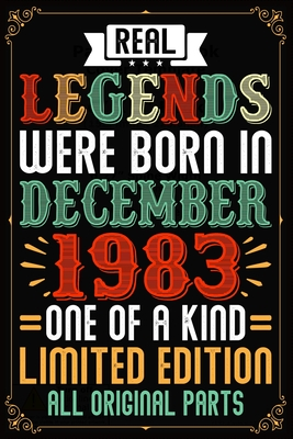 Real Legends Were Born In December 1983 One Of A Kind Limited Edition All Original Parts: Blank Lined Journal, Notebook, Diary, Planner - Awesome Since December 1983 - 36th Birthday ... Diary, 120 page, Lined, 6x9 (15.2 x 22.9 cm)
