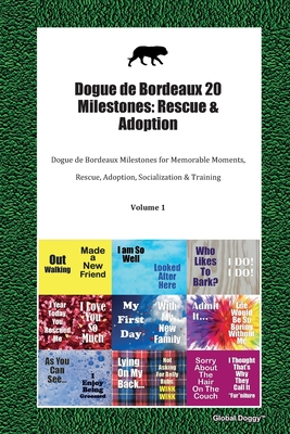 Dogue de Bordeaux 20 Milestones: Rescue & Adoption: Dogue de Bordeaux Milestones for Memorable Moments, Rescue, Adoption, Socialization & Training Volume 1