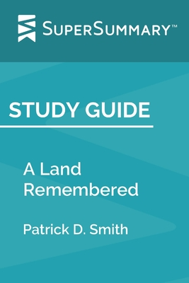Study Guide: A Land Remembered by Patrick D. Smith