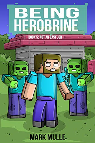 Not an Easy Job (Being Herobrine #5)